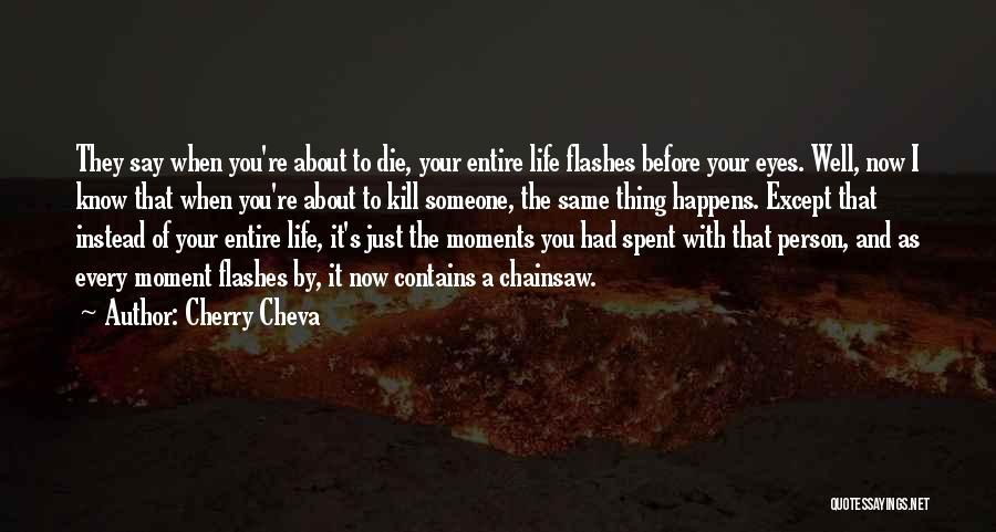 Life Spent With Someone Quotes By Cherry Cheva