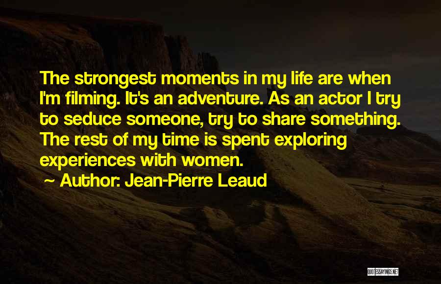Life Spent With Someone Quotes By Jean-Pierre Leaud