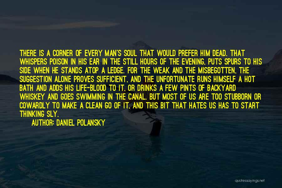 Life Suggestion Quotes By Daniel Polansky