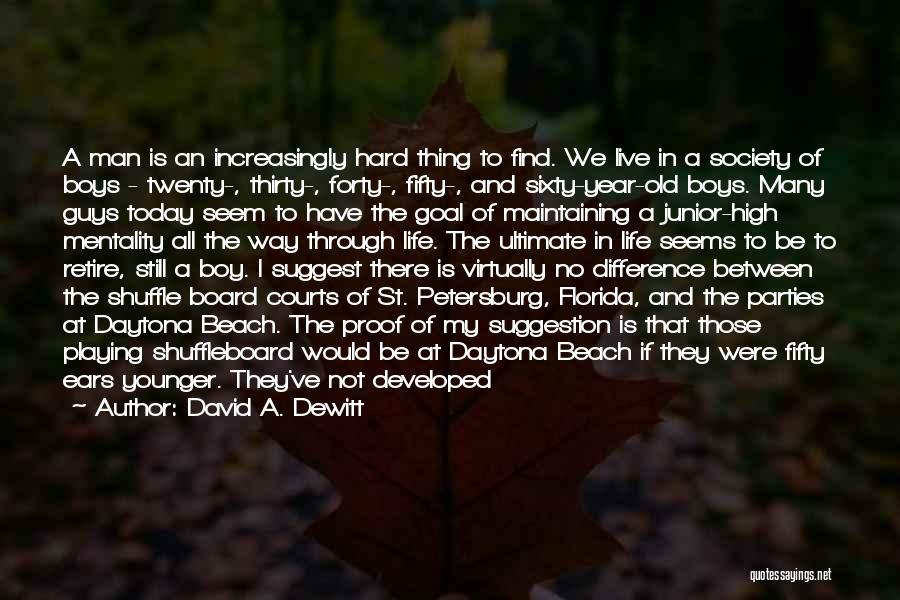 Life Suggestion Quotes By David A. Dewitt