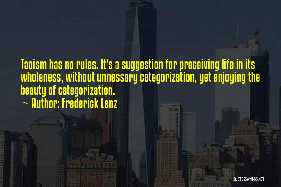 Life Suggestion Quotes By Frederick Lenz