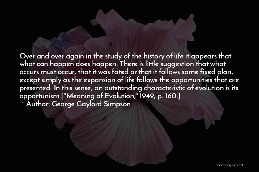 Life Suggestion Quotes By George Gaylord Simpson