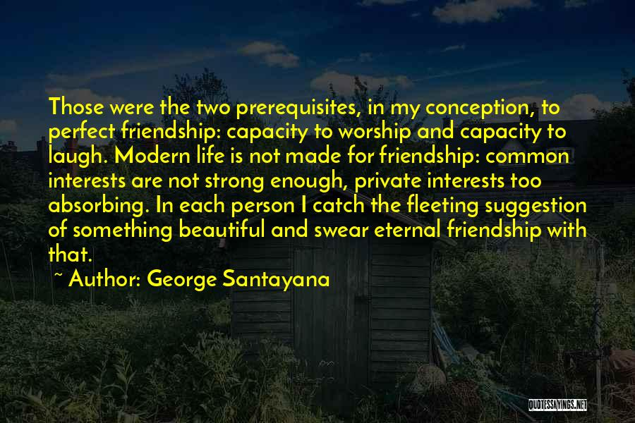 Life Suggestion Quotes By George Santayana