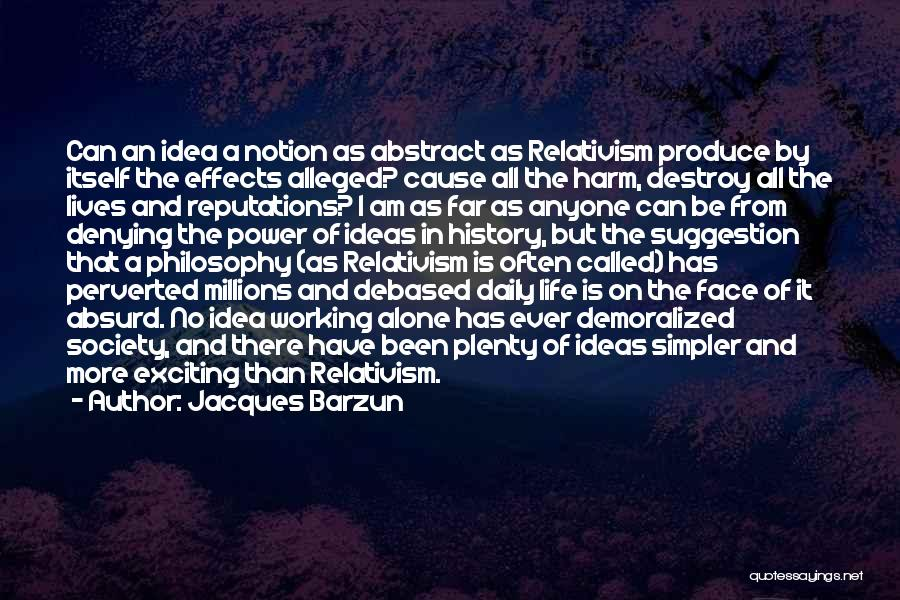 Life Suggestion Quotes By Jacques Barzun