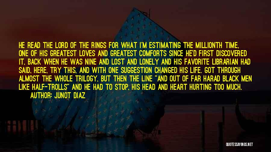Life Suggestion Quotes By Junot Diaz