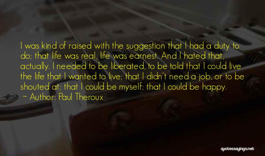 Life Suggestion Quotes By Paul Theroux