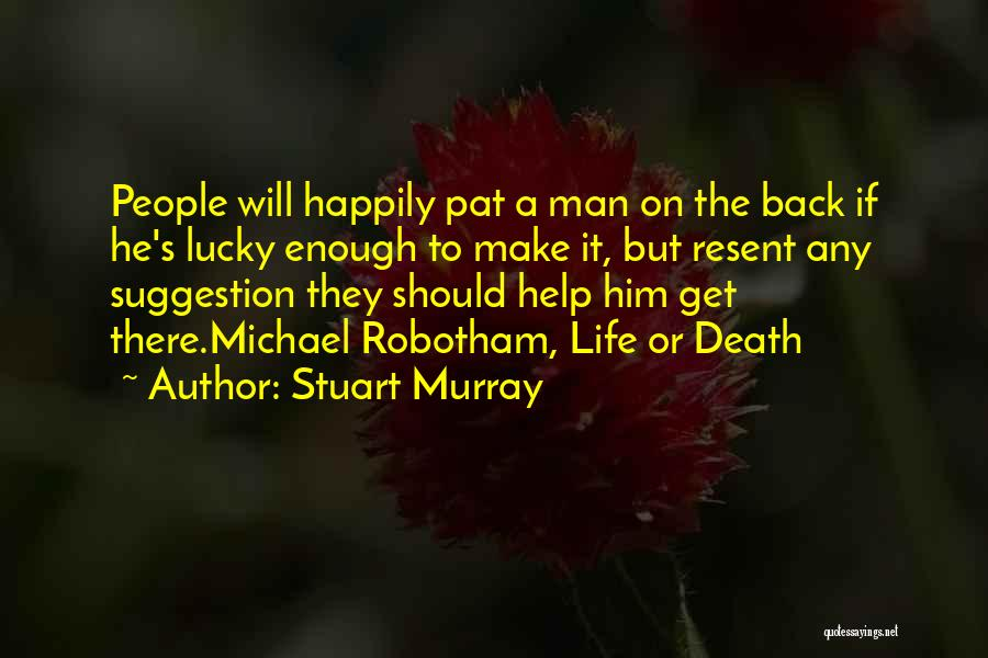 Life Suggestion Quotes By Stuart Murray