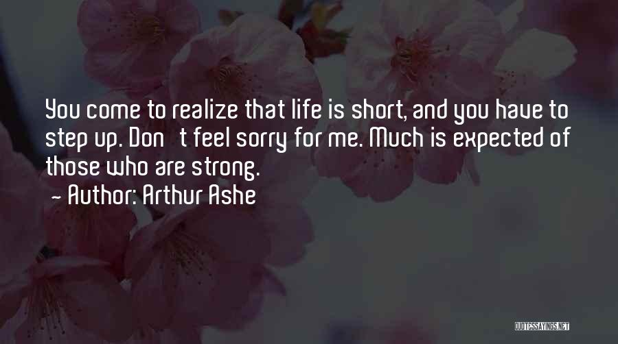 Life That Are Short Quotes By Arthur Ashe