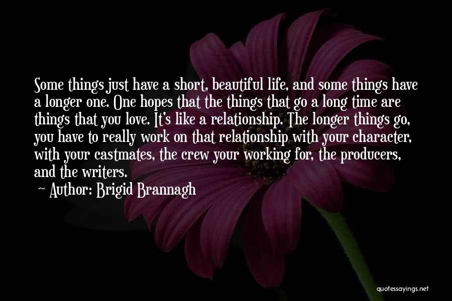 Life That Are Short Quotes By Brigid Brannagh
