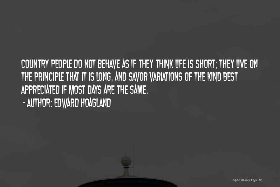 Life That Are Short Quotes By Edward Hoagland