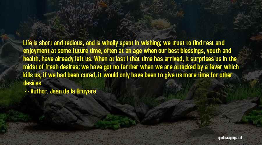 Life That Are Short Quotes By Jean De La Bruyere