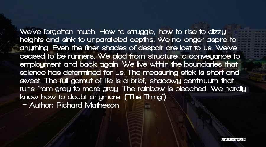 Life That Are Short Quotes By Richard Matheson