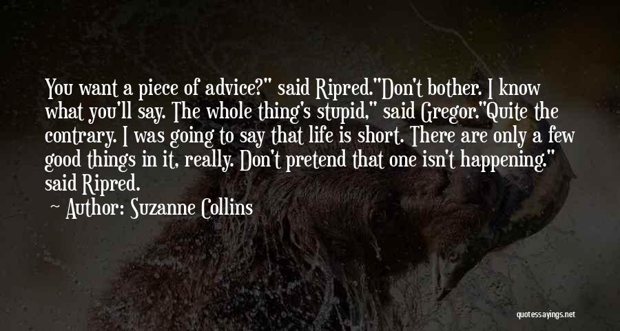 Life That Are Short Quotes By Suzanne Collins