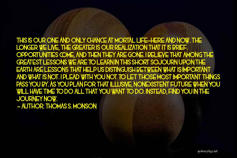 Life That Are Short Quotes By Thomas S. Monson