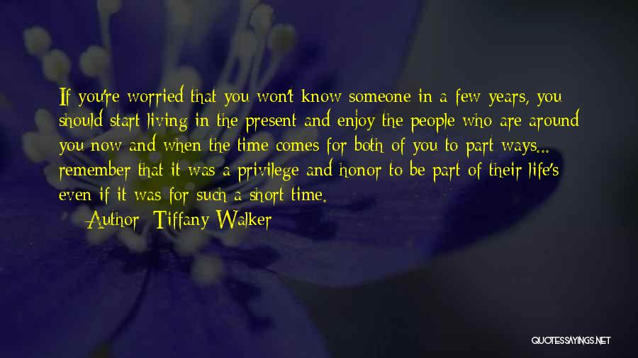 Life That Are Short Quotes By Tiffany Walker