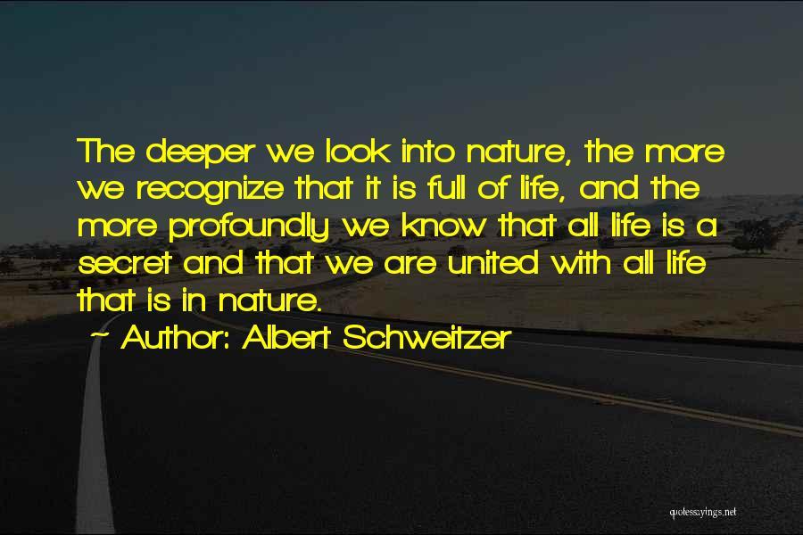 Life The Secret Quotes By Albert Schweitzer