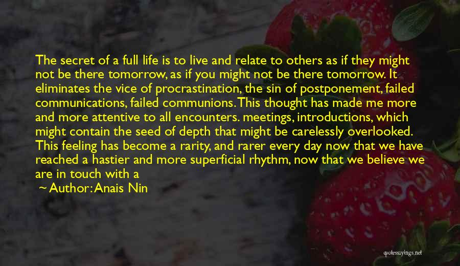 Life The Secret Quotes By Anais Nin