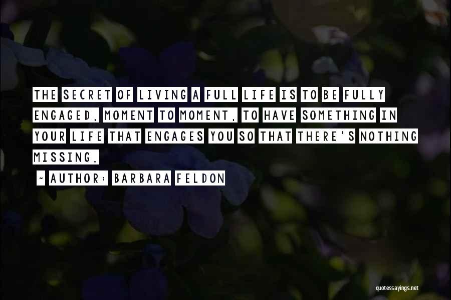 Life The Secret Quotes By Barbara Feldon