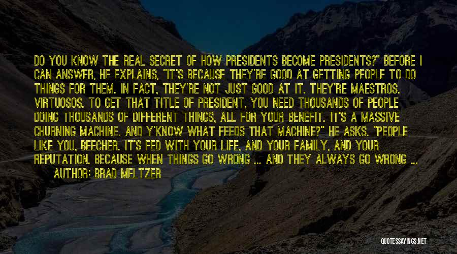 Life The Secret Quotes By Brad Meltzer