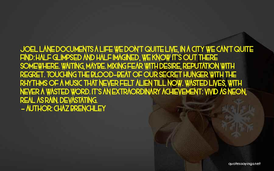 Life The Secret Quotes By Chaz Brenchley