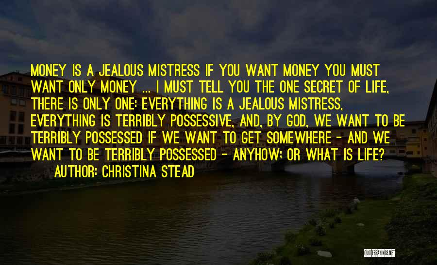 Life The Secret Quotes By Christina Stead