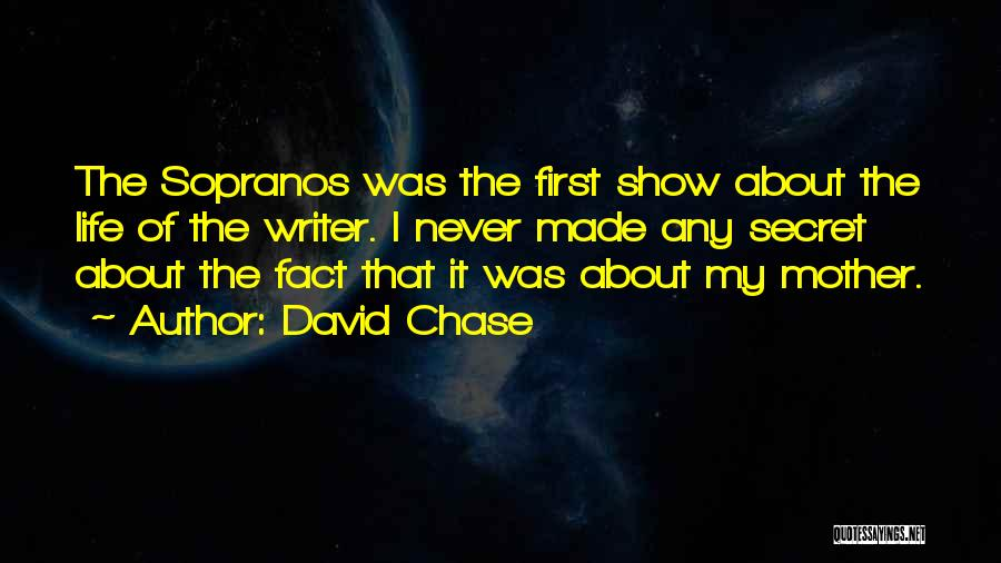 Life The Secret Quotes By David Chase