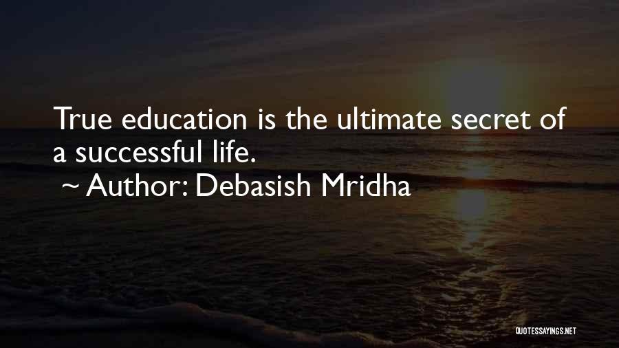 Life The Secret Quotes By Debasish Mridha