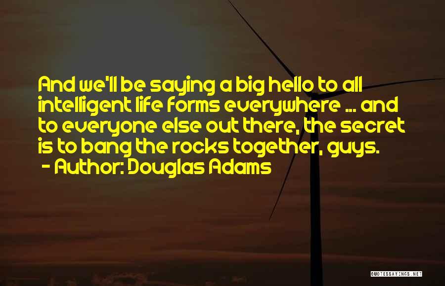 Life The Secret Quotes By Douglas Adams