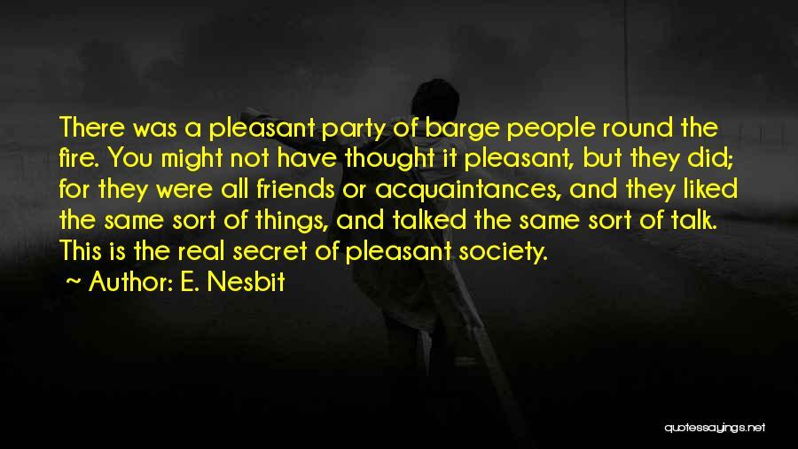 Life The Secret Quotes By E. Nesbit