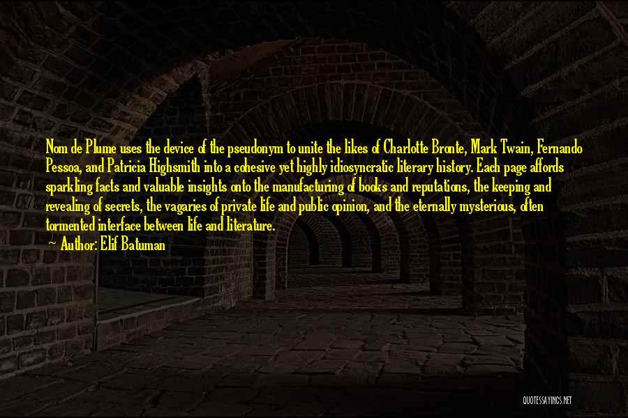 Life The Secret Quotes By Elif Batuman