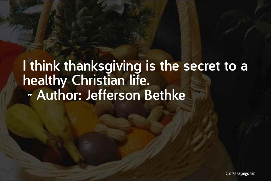 Life The Secret Quotes By Jefferson Bethke