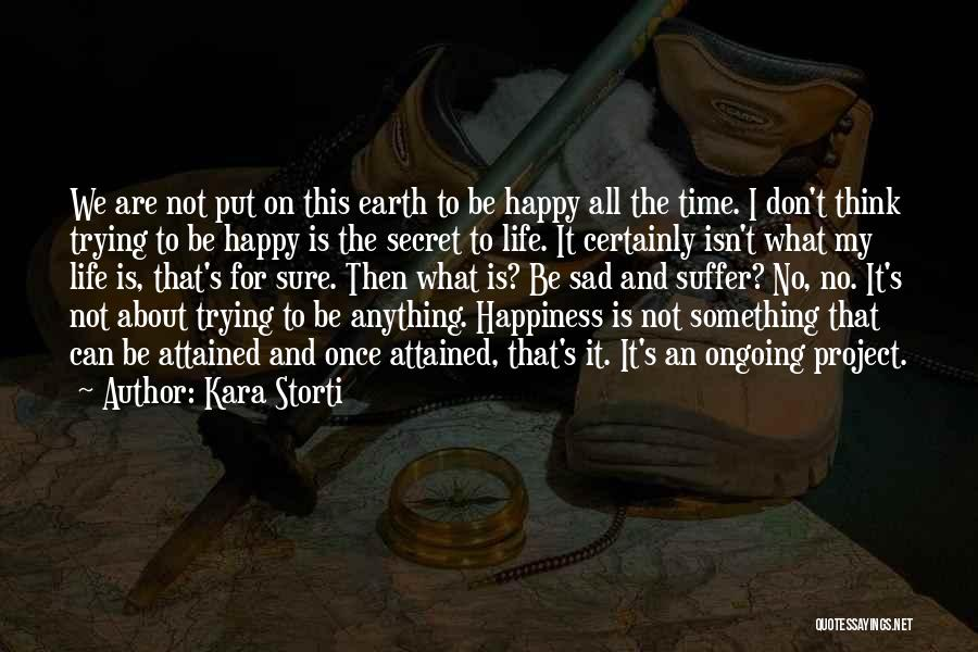 Life The Secret Quotes By Kara Storti
