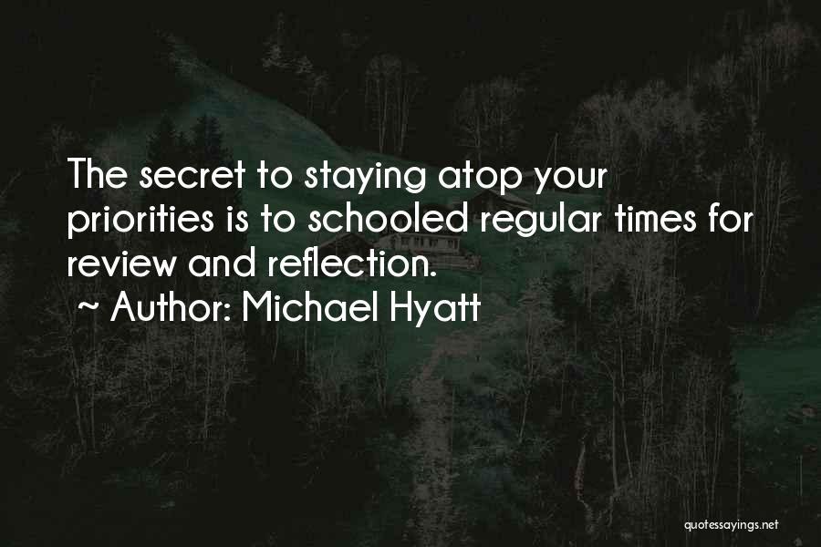 Life The Secret Quotes By Michael Hyatt