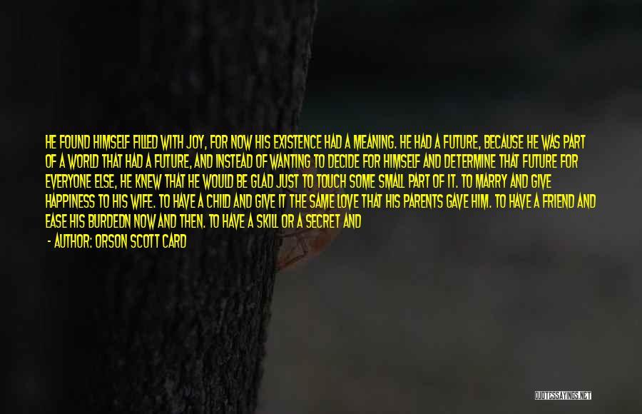 Life The Secret Quotes By Orson Scott Card