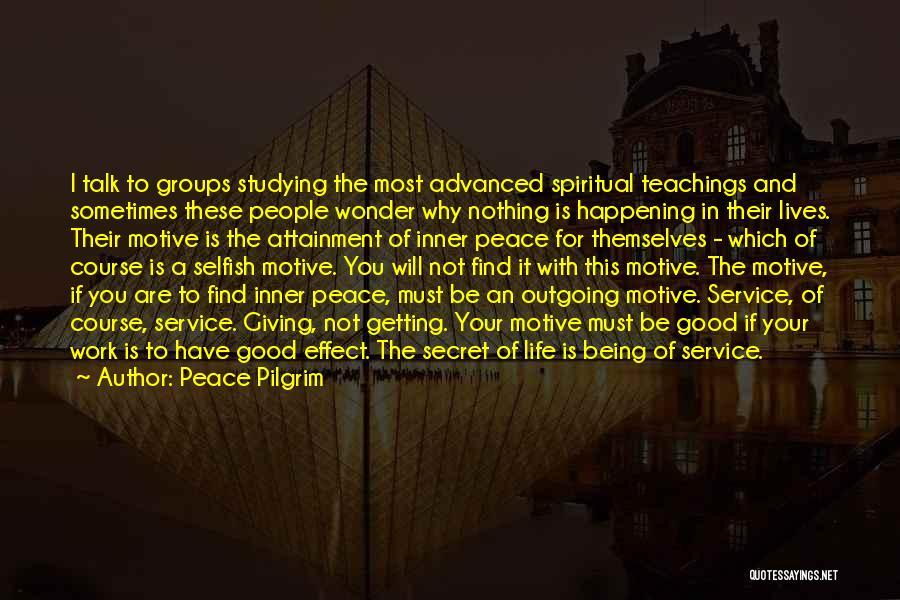 Life The Secret Quotes By Peace Pilgrim