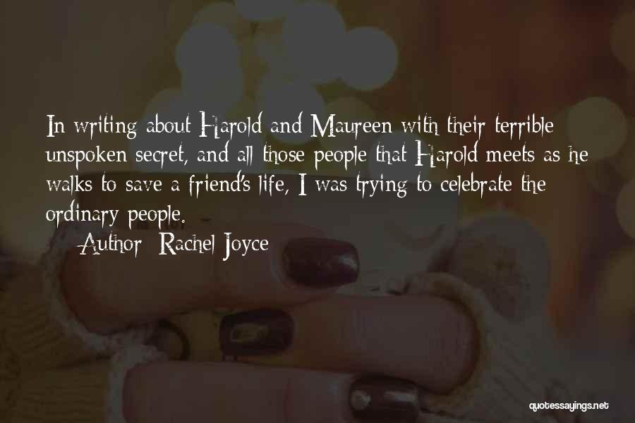 Life The Secret Quotes By Rachel Joyce