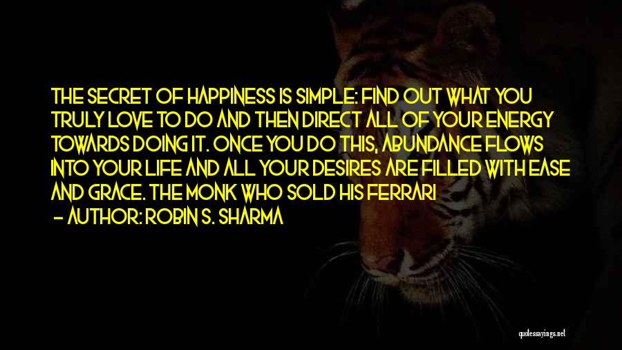 Life The Secret Quotes By Robin S. Sharma