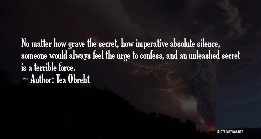 Life The Secret Quotes By Tea Obreht