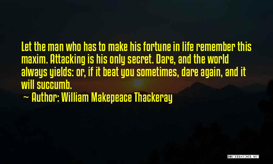 Life The Secret Quotes By William Makepeace Thackeray