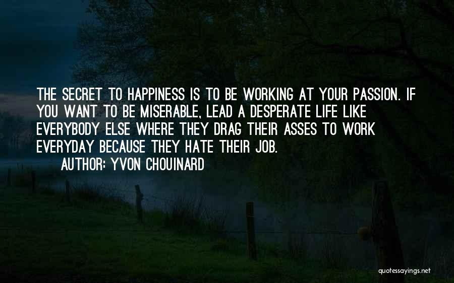 Life The Secret Quotes By Yvon Chouinard