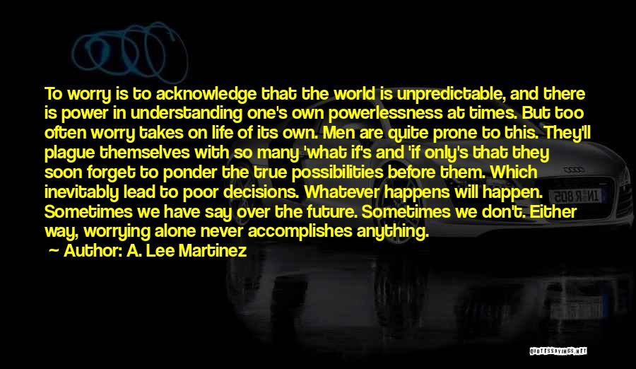 Life They Say Quotes By A. Lee Martinez