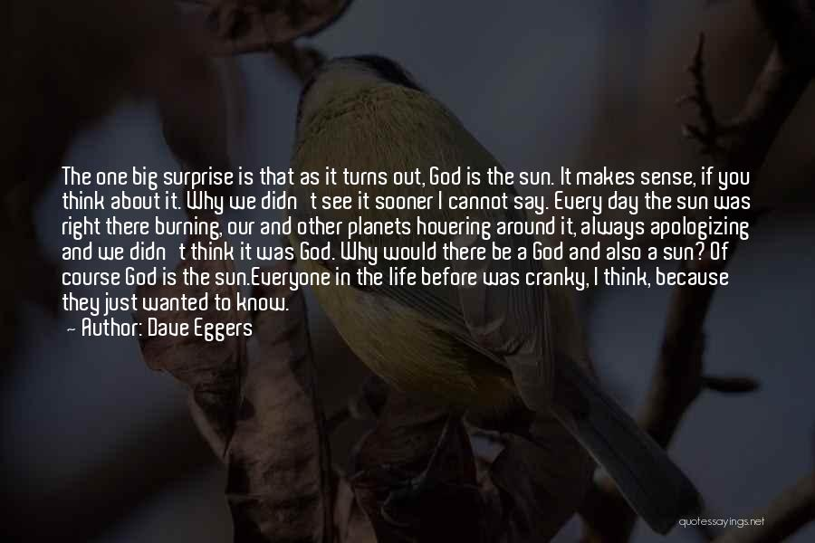 Life They Say Quotes By Dave Eggers