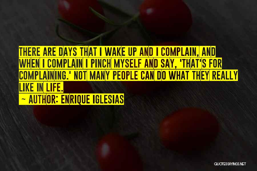 Life They Say Quotes By Enrique Iglesias