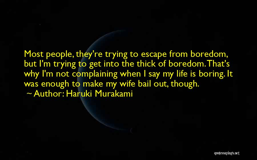 Life They Say Quotes By Haruki Murakami