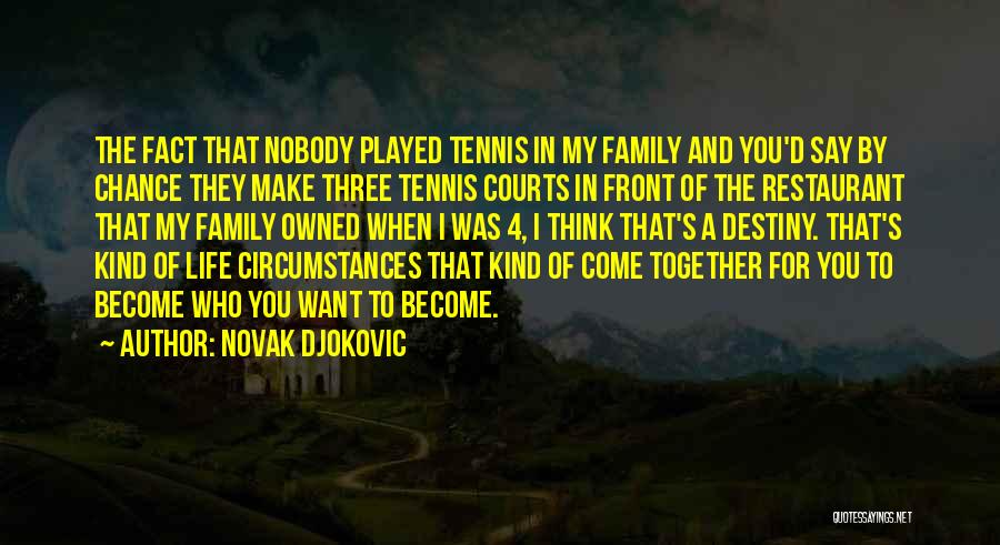 Life They Say Quotes By Novak Djokovic