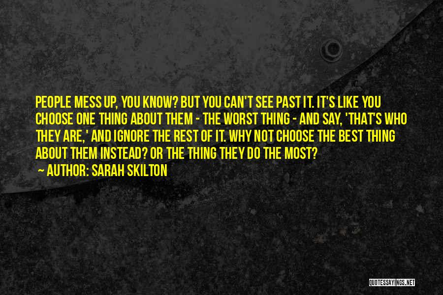 Life They Say Quotes By Sarah Skilton