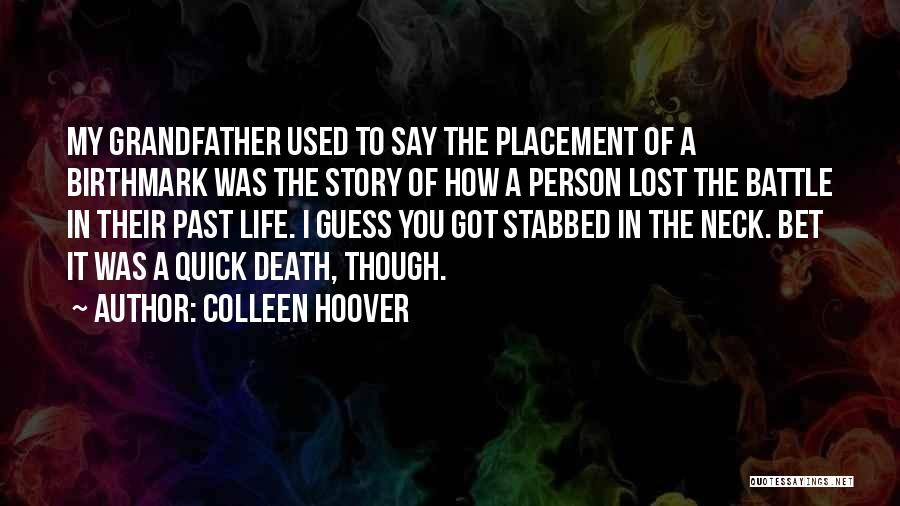 Life Though Quotes By Colleen Hoover