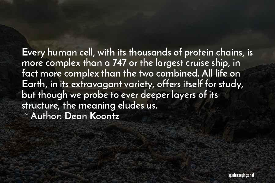 Life Though Quotes By Dean Koontz