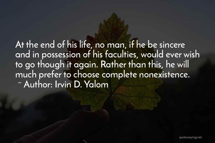 Life Though Quotes By Irvin D. Yalom