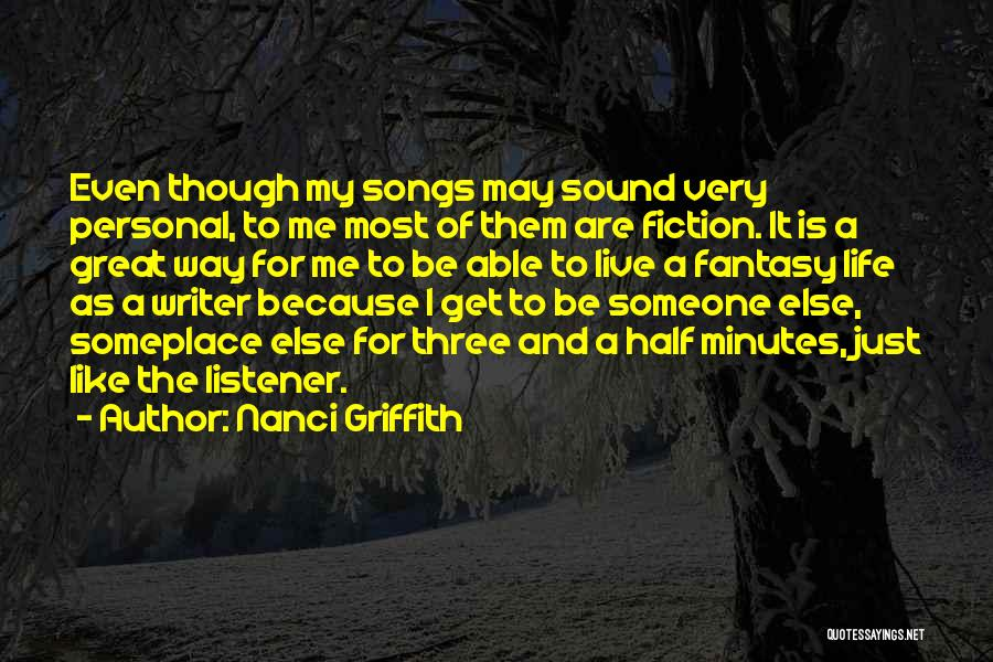 Life Though Quotes By Nanci Griffith